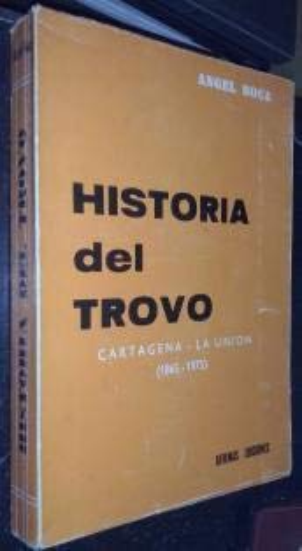 9788473400015: Historia del trovo: Cartagena-La Unión (1865-1975) (Spanish Edition)
