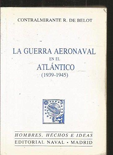 9788473410113: GUERRA AERONAVAL EN EL ATLANTICO - LA (1939-1945)
