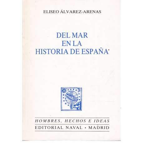 Del mar en la historia de Espana: Alvarez-Arenas, Eliseo