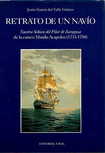 9788473410892: Retrato de un navío: Nuestra Señora del Pilar de Zaragoza de la carrera Manila-Acapulco, (1733-1750) (Spanish Edition)