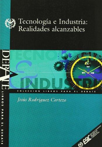 Tecnologia E Industria Realidades Alcanzables (Paperback): Jesus Rodriguez Cortezo