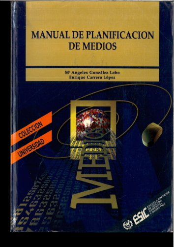 9788473561617: Manual de planificacion de medios (Coleccion Universidad) (Spanish Edition)