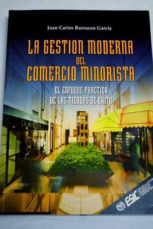 9788473561860: Gestion Moderna del Comercio Minorista: El Enfoque Practico de Las Tiendas de Exito