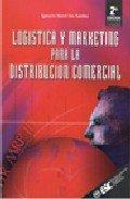 9788473562065: Logistica Y Marketing Para La Distribucion Comercial