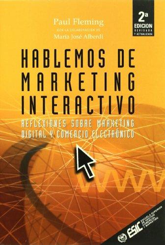 9788473562485: Hablemos del marketing interactivo : reflexiones sobre marketing digital y comercio electrónico