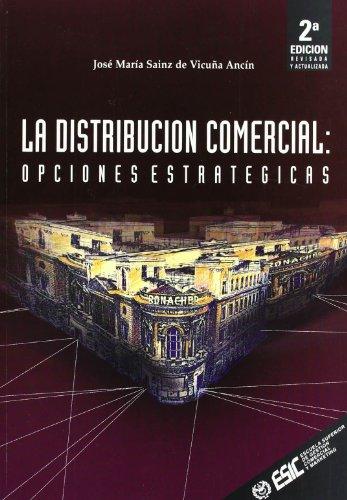 9788473562669: La distribución comercial : Opciones estratégicas (Libros profesionales)