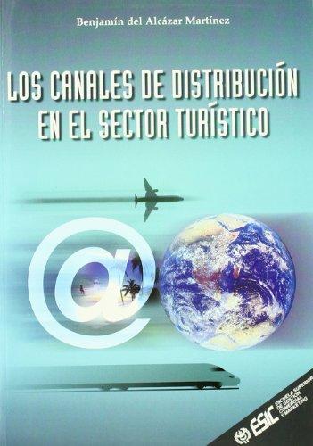 9788473563079: Los canales de distribución en el sector turístico (Libros profesionales)