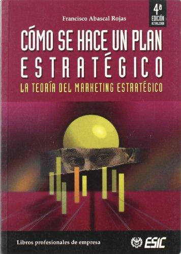 9788473563772: COMO SE HACE UN PLAN ESTRATEGICO: LA TEORIA DEL MARKETING ESTRATEGICO