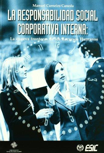 9788473563819: La responsabilidad social corporativa interna: la nueva frontera de los Recursos Humanos (Libros profesionales)