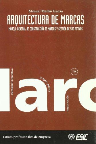 9788473563963: Arquitectura de marcas: Modelo general de construcción de marcas y gestión de sus act (Libros profesionales)