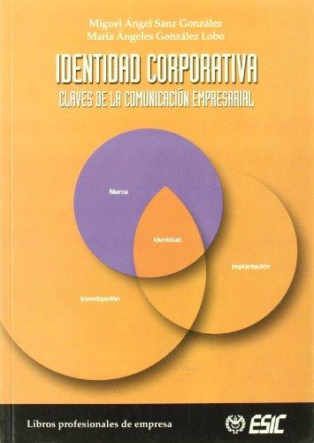 9788473564144: Identidad corporativa: Claves de la comunicación empresarial (Libros profesionales)