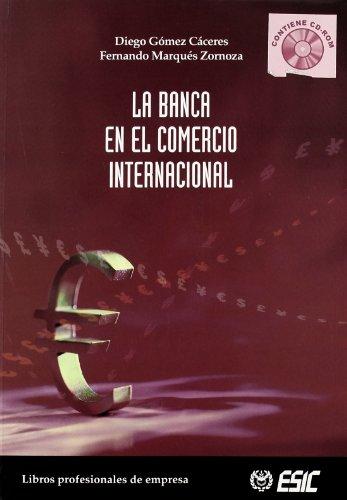 La banca en el comercio internacional: Gomez Cáceres, Diego