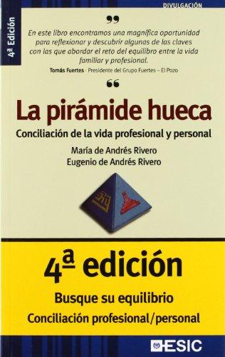 La pirámide hueca: conciliación de la vida profesional y personal - Andrés Rivero, María de