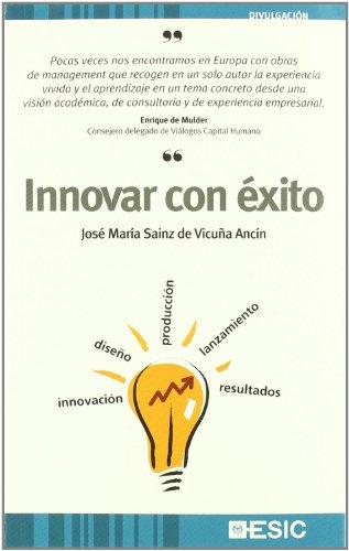 Innovar con éxito (Paperback): José María Sainz