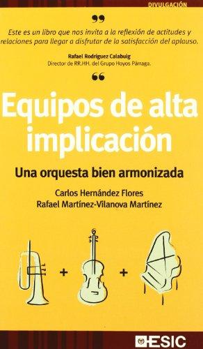 9788473564656: EQUIPOS DE ALTA IMPLICACIÓN - Una orquesta bien armonizada