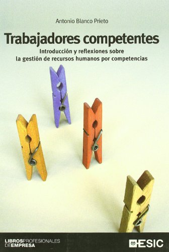 9788473564915: TRABAJADORES COMPETENTES - Introducción y reflexiones sobre la gestión de recursos human