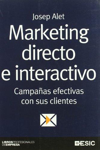 Marketing directo e interactivo : campañas efectivas: Josep Alet i