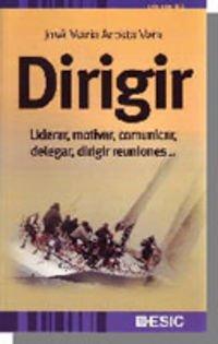 9788473565295: DIRIGIR -LIDERAR MOTIVAR COMUNICAR DELEGAR DIRIGIR REUNIONES