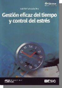 9788473565349: Gestion eficaz del tiempo y control del estres (4ª ed.)