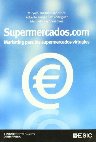 Supermercados.com: Saco V?zquez, Manuela; Fern?ndez Rodr?guez, Roberto; Mart?nez Mart?nez, Miryam