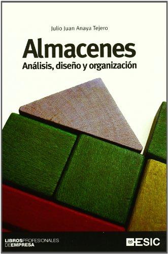 Almacenes : análisis, diseño y organización (Paperback): Julio Juan Anaya
