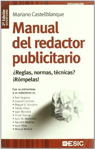 Manual del redactor publicitario : ¿reglas, normas,: Castellblanque, Mariano