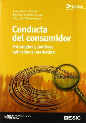 Conducta del consumidor: Estrategias y políticas aplicadas: Rivera Camino, Jaime;