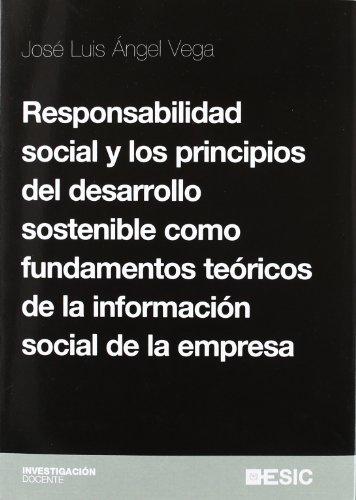 9788473566087: Responsabilidad social y los principios del desarrollo sostenible como fundamentos teóricos de la información social de la empresa