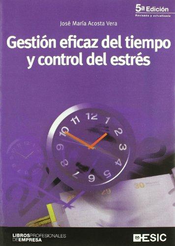 9788473566193: Gestión eficaz del tiempo y control del estrés (Libros profesionales)