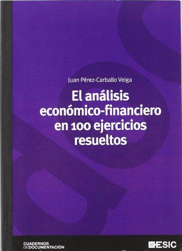 El análisis económico-financiero en 100 ejercicios resueltos: Juan Francisco Pérez-Carballo