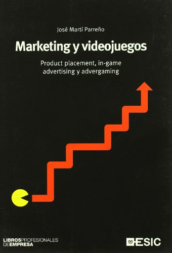 9788473566759: Marketing y videojuegos: Product placement, in-game advertising yadvergaming (Libros profesionales)