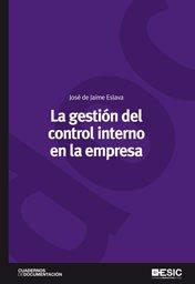 9788473567572: La gestión del control interno en la empresa (Cuadernos de documentación)