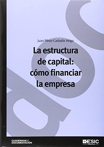9788473567619: Estructura De Capital: Cómo Financiar La Empresa (Cuadernos de documentación)