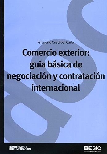 9788473567831: Comercio exterior: guía básica de negociación y contratación internacional (Cuadernos de Documentación)