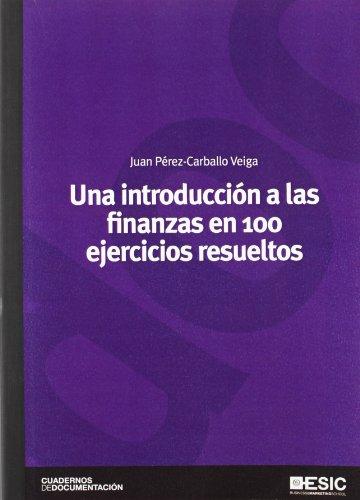 9788473567848: Una introducción a las finanzas en 100 ejercicios resueltos (Cuadernos de documentación)