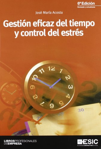 9788473568081: Gestión eficaz del tiempo y control del estrés (Libros profesionales)