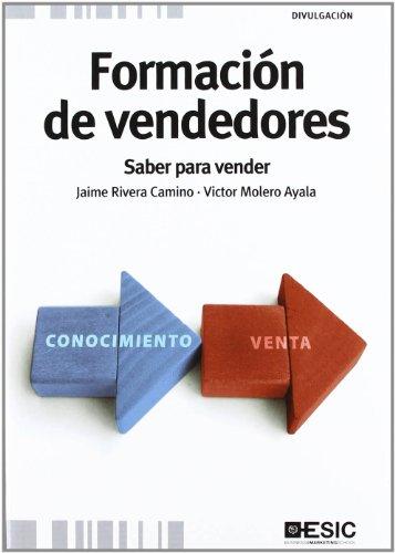 Formación de vendedores : saber para vender: Víctor Manuel Molero