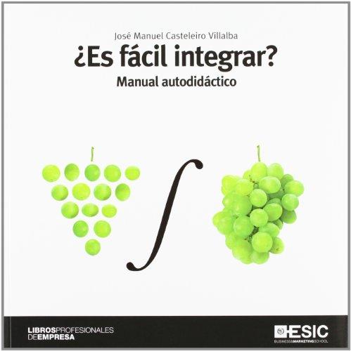 Es fácil integrar? Manual autodidáctico: José Manuel Casteleiro