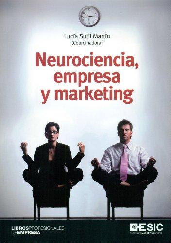 Neurociencia, empresa y marketing (Paperback): Dolores Lucía Sutil Martín