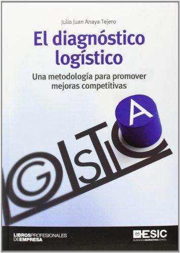 El diagnóstico logístico : una metodología para: Julio Juan Anaya
