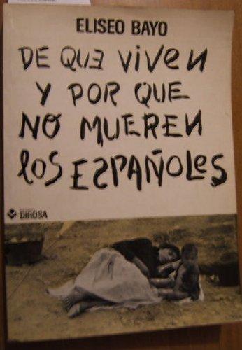 9788473580168: De qué viven y por qué no mueren los españoles (Colección Documentación y ensayo)