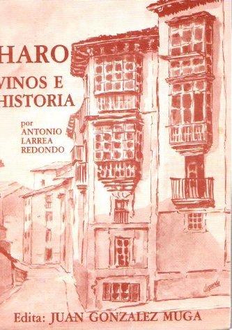 Haro Vinos E Historia,: Larrea Redondo Antonio
