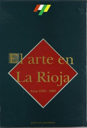 9788473594301: El arte en La Rioja, 1950-1985 (Spanish Edition)