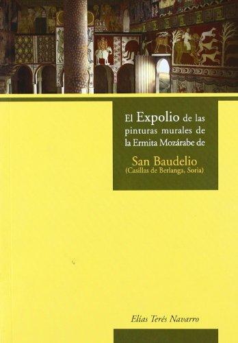 9788473594714: El expolio de las pinturas muralesde la ermita mozarabe de san baudelio