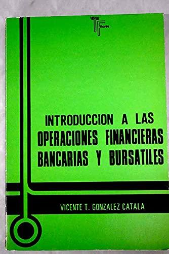 9788473600590: INTRODUCCION A LAS OPERACIONES FINANCIERAS BANCARIAS Y BURSATILES