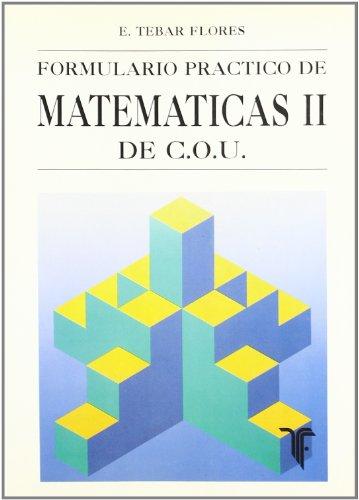 9788473601382: FORM. PRACTICO DE MATEMATICAS II DE COU