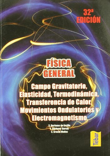 FISICA GENERAL. T.2: CAMPO GRAVITATORIO,ELASTICIDAD, TERMODINÁMICA, TRANSFERENCIA: Burbano de Ercilla,