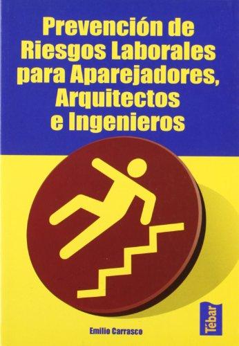 Prevención de riesgos laborales para aparejadores, arquitectos e ingenieros (Paperback) - Emilio Carrasco Sánchez