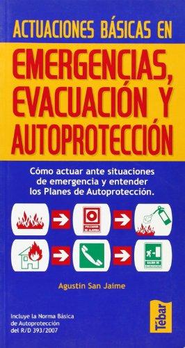 9788473602594: Actuaciones basicas en emergencias, evacuacion y autoproteccion