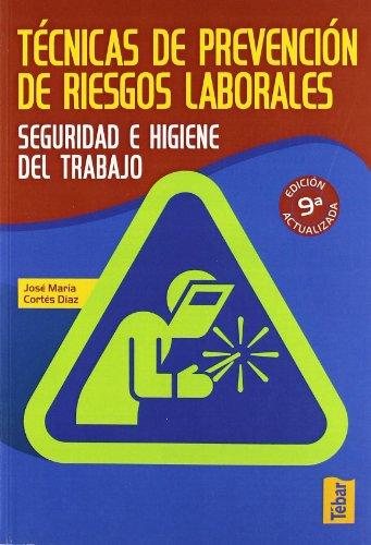 TECNICAS DE PREVENCION DE RIESGOS LABORALES SEGURIDAD E HIGIENE